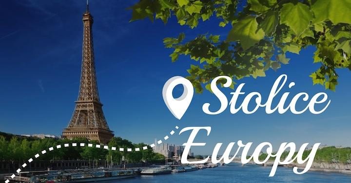 Stolice Europy na Weekend - Pomysły na udaną wycieczkę